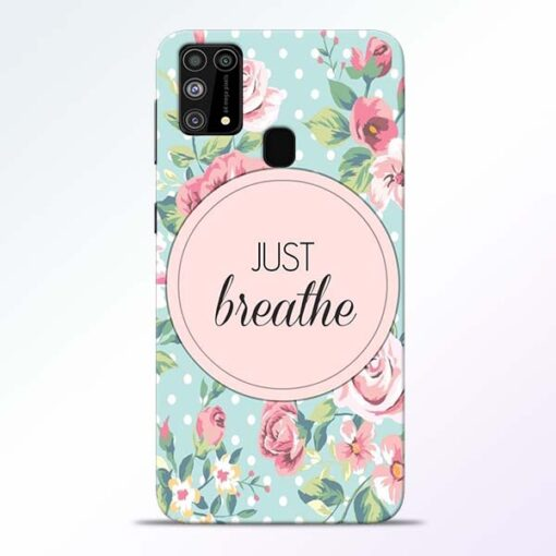 Just Breathe Samsung Galaxy M31 Back Cover