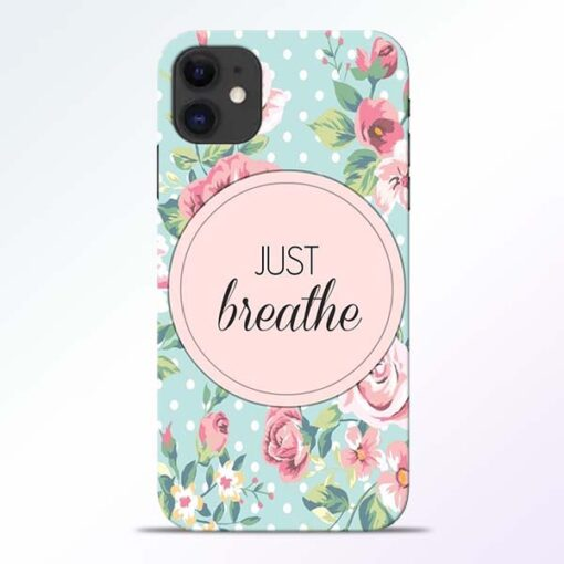 Just Breathe iPhone 11 Back Cover