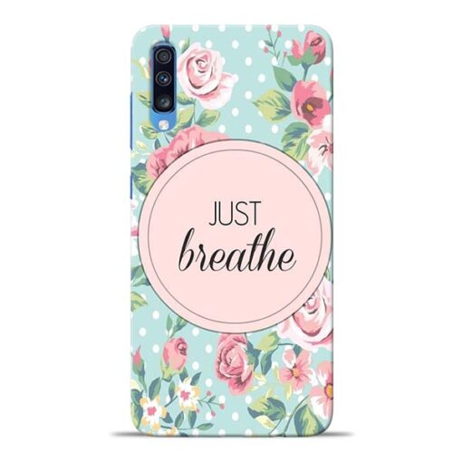 Just Breathe Samsung Galaxy A70 Back Cover